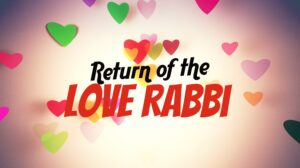 Return of the Love Rabbi